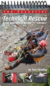 DESERT RESCUE RESEARCH ESSENTIAL TECHNICAL RESCUE FIELD OPERATIONS GUIDE EDITION 5